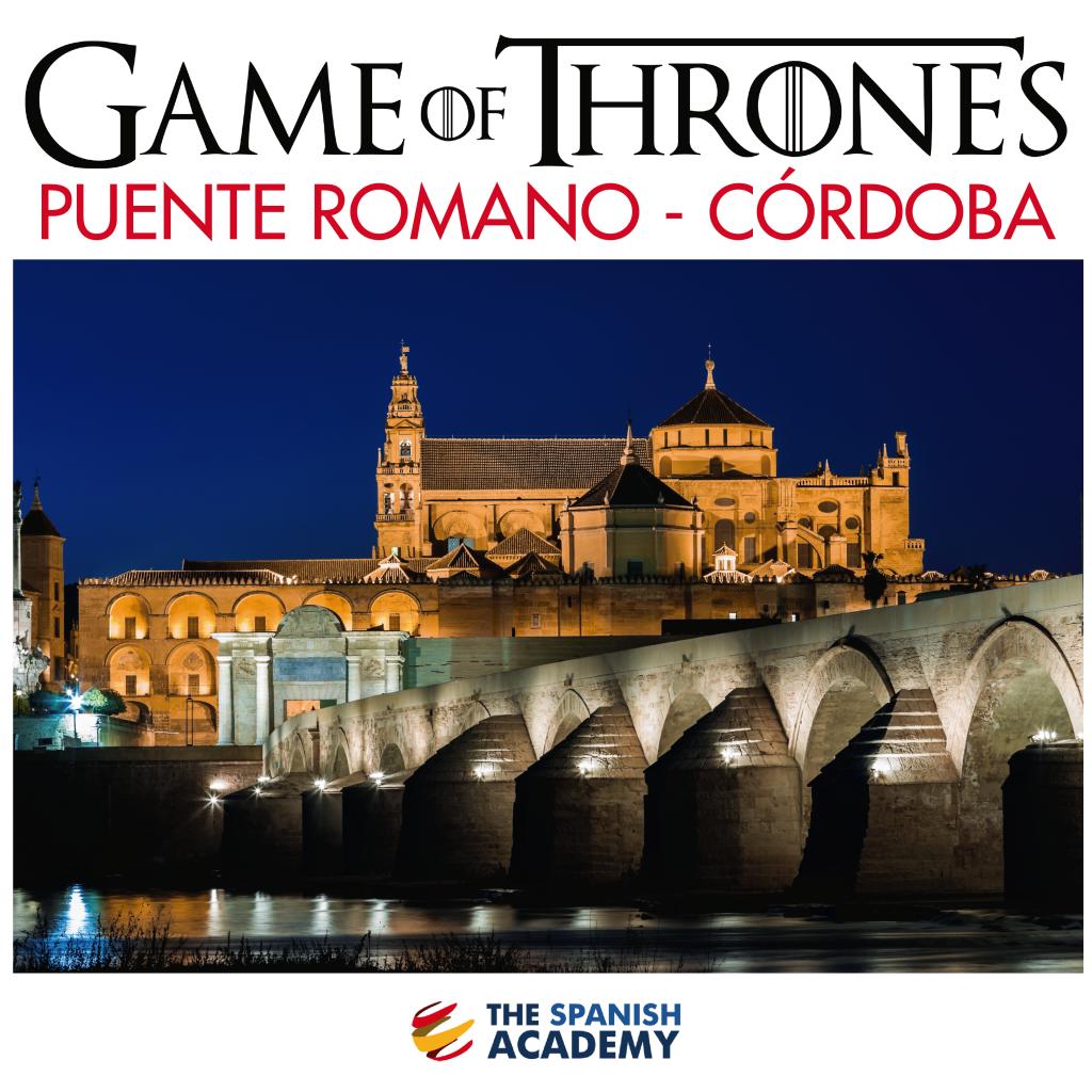 Game of Thrones - Puente Romano - Córdoba