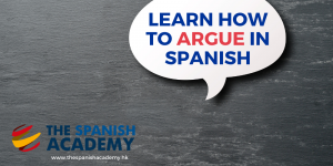 How to Argue in Spanish
