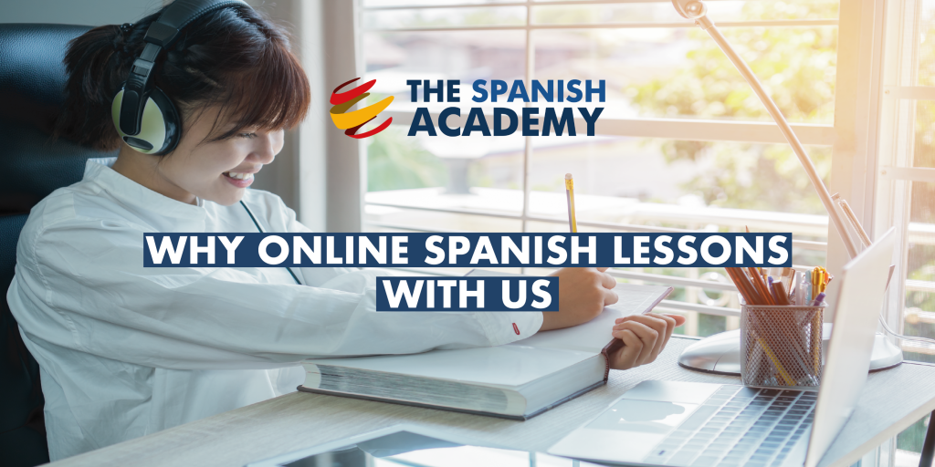 Why online Spanish lessons with us.