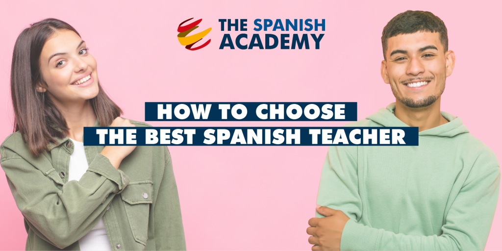 How to choose the best Spanish teacher