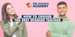 How to choose the best Spanish teacher